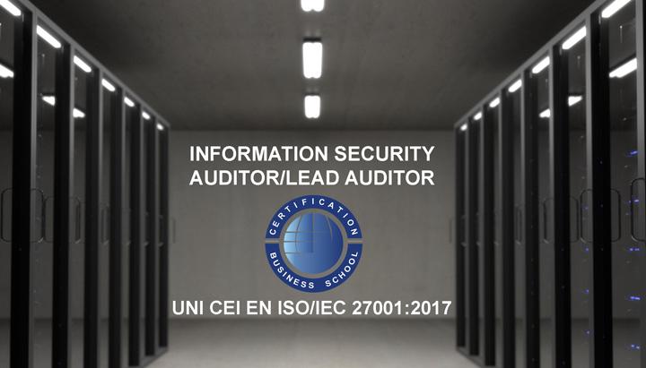Information Security Auditor/Lead Auditor – UNI CEI EN ISO/IEC 27001:2017