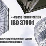 Corso Specialistico ISO 37001:2016 – Anti-Bribery/Anticorruzione Auditor/Lead Auditor