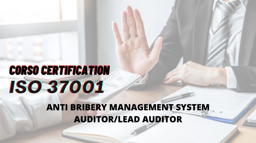 Corso Specialistico ISO 37001:2016_DIGITAL EDITION – Anti-Bribery/Anticorruzione Auditor/Lead Auditor